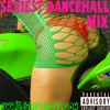 SeXiest Dancehall_Mix RAW [The Horny Edition] - djcriscross.com
