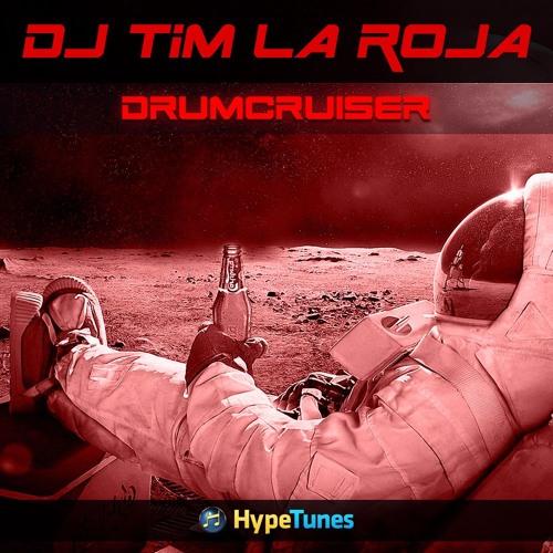 DJ Tim La Roja - Drumcruiser