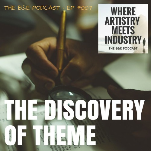 B&EP #007 - The Discovery of Theme (w/ Kat Karpoff)