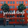 jarradcleofé - hold on hold on (on itunes & Spotify ✌️)