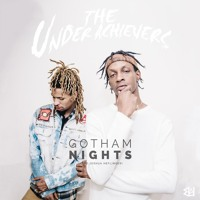 The Underachievers - Gotham Nights