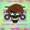 Heathens (Demy Trap Bootleg) [FREE DOWNLOAD]