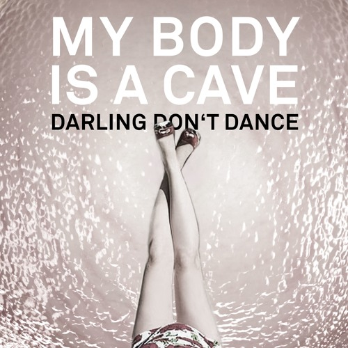 My Body Is A Cave