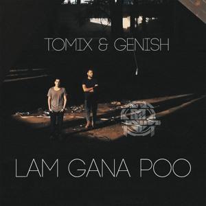 ToMix & Genish - Lam Gana Poo להורדה