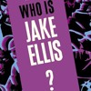 Who Is Jake Ellis? (Roll Credits)