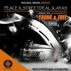 Peace-Young & Free. ft Ayas & StreetDeal (Prod.by.BlxckSmith)
