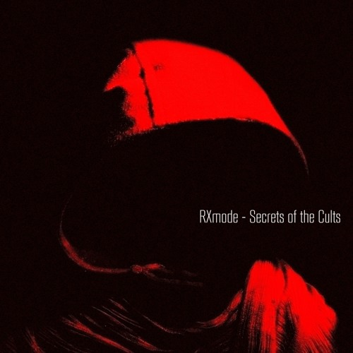 RXmode - Secrets of the Cults // Previews // Releases 17th February 2017
