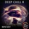 Deep House Space: Deep Chill 8 (Ben Kay)