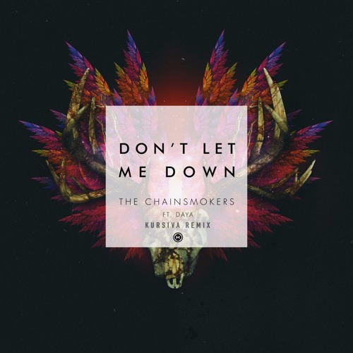 The Chainsmokers - Don´t Let Me Down (Kursiva Remix) [FREE DOWNLOAD]