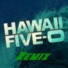 Hawaii Five-0 Theme Remix