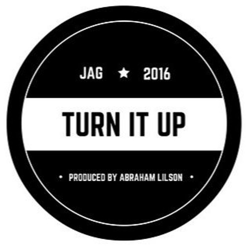 JAG - Turn It Up (prod. Abraham Lilson)