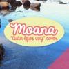"""Moana - """"Cuan Lejos Voy"""" Cover By Piyoasdf"""