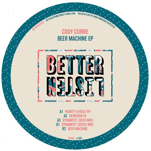 PREMIERE : Cody Currie - Beer Machine [Better Listen Records]
