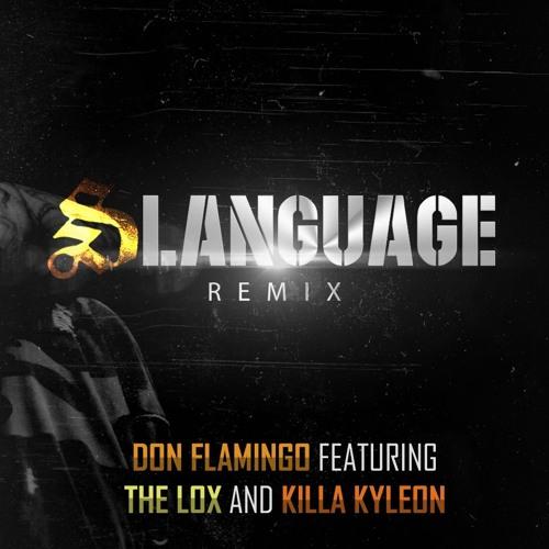 Slanguage Remix Feat The Lox & Killa Kyleon