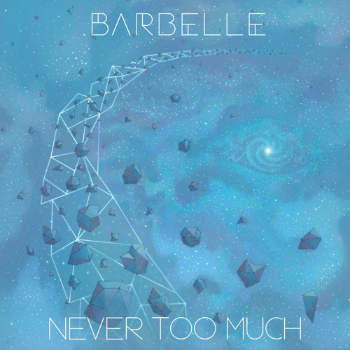 Barbelle / NEVER TOO MUCH