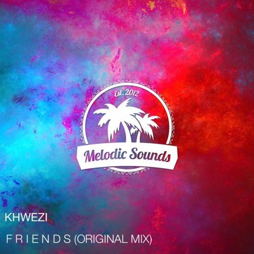 Khwezi - F R I E N D S (Original Mix) [Premiere]