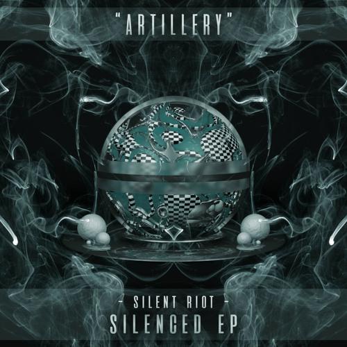 Silent Riot - Artillery (Original Mix)