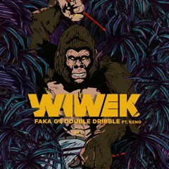 Wiwek Ft Keno - Double Dribble