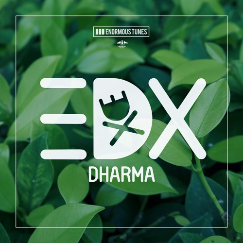 EDX - Dharma [Enormous Tunes] - Out Now!