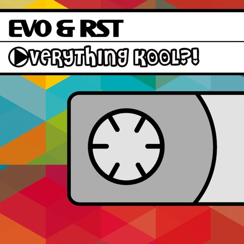 Evo & RST - Everything Kool (Original Mix)