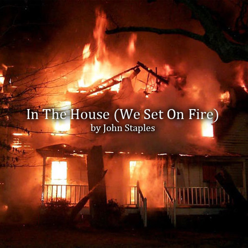 In The House (We Set On Fire)