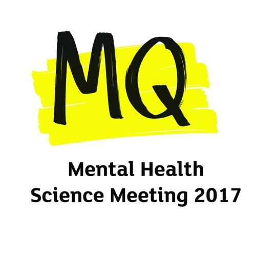 #MQScienceMeeting Mental Health Science Meeting 2017