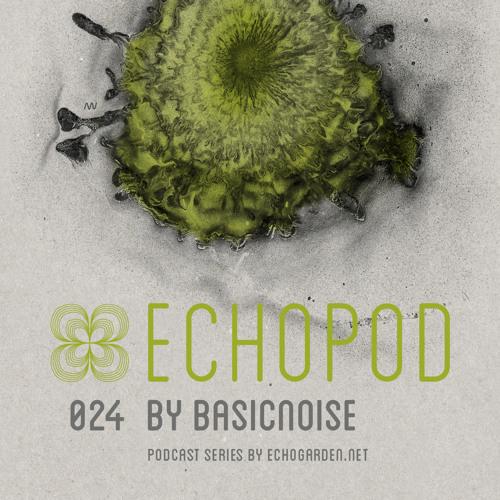 [ECHOPOD 024] Echogarden Podcast 024 by Basicnoise
