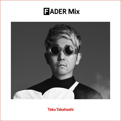 FADER Mix: Taku Takahashi