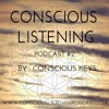 Conscious Listening Podcast #2