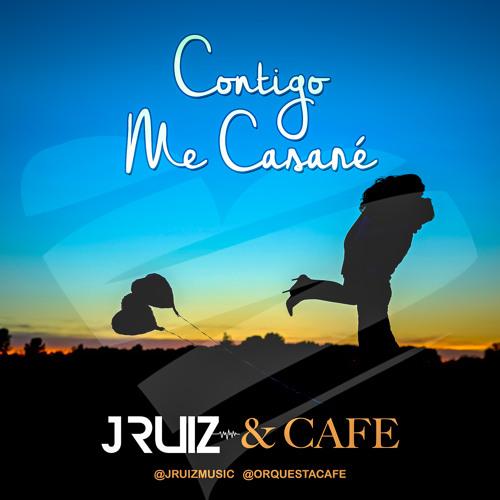 Contigo me casaré - J Ruiz & CAFE (radio edit)