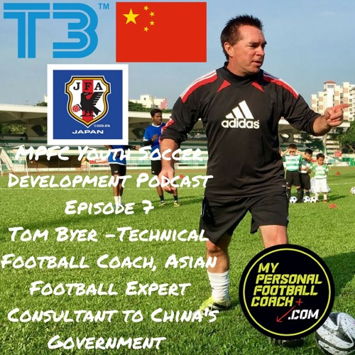 MPFC Youth Soccer Player Development Podcast Episode 7 Tom  Byer