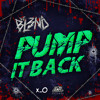 DJ BL3ND - Pump it back (Original Mix) [OUT NOW]