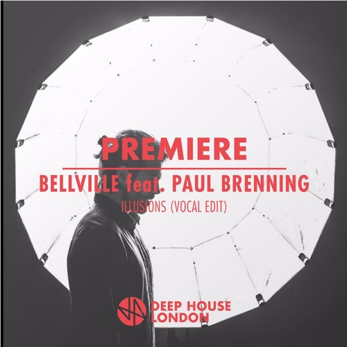 Premiere: Bellville feat. Paul Brenning - Illusions (Vocal Edit)