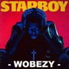 The Weekend - Starboy ft. Daft Punk (Wobezy Remix)
