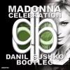 Madonna - Celebration (Danil Sushko Bootleg) [FREE DOWNLOAD]