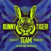 Bunny Tiger Team Podcast #013 Mixed By Andruss [FREE DOWNLOAD!]