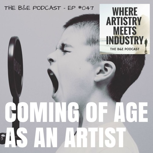 B&EP #047 - Coming of Age as an Artist (w/ Sam Davidson)