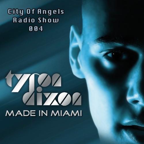 Tyron Dixon Presents City Of Angels Radio Show 004