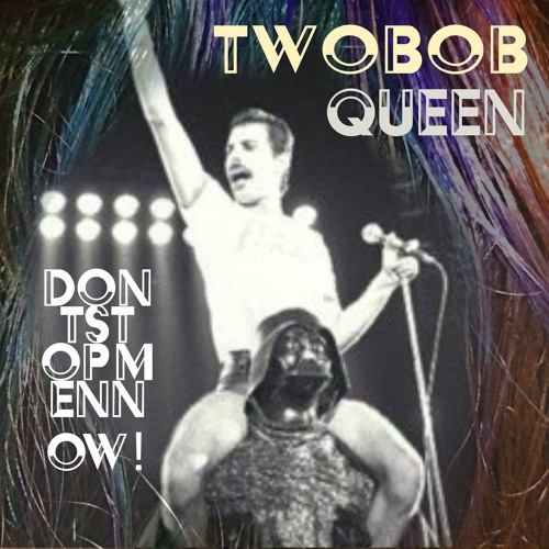 """Queen"" Don't Stop Me Now (Twobob Bass mix)"