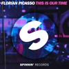 Florian Picasso - This Is Our Time (Preview) [OUT NOW]