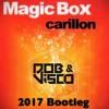 Magic Box - Carillon (Dob & Visco 2017 Bootleg)