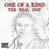 One Of A Kind - The Real DMT