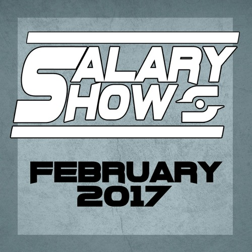 Salaryshow Februray 2017