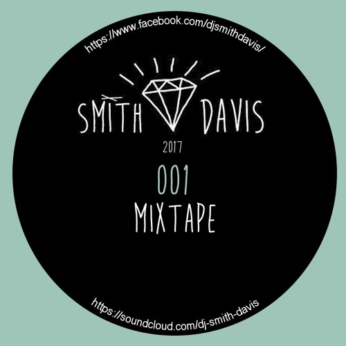 SMITH DAVIS 2017 MIXTAPE 001 - DIENSTAG EDITION