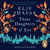 Three Daughters Of Eve by Elif Shafak (audiobook extract) read by Alix Dunmore