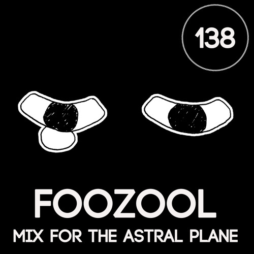 foozool Mix For The Astral Plane