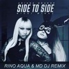 Ariana Grande - Side To Side Feat. Nicki Minaj (Rino Aqua & MD Dj Remix)