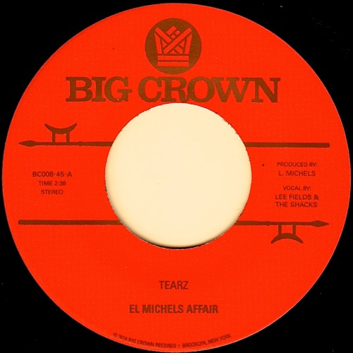 El Michels Affair - Tearz feat Lee Fields & The Shacks(45 Mix)
