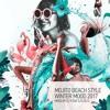 Mojito Beach Style Winter Mood 2017 By Dj V-Dat & Dj BJ'S