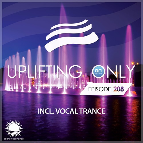 Uplifting Only 208 (incl. Vocal Trance) (Feb 2, 2017)